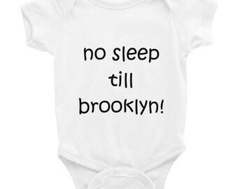 No Sleep Till Brooklyn Infant Bodysuit