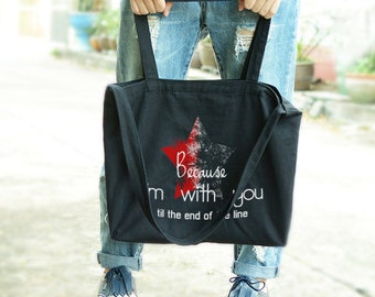 Because I'm with you till the end of the line with star tote bag