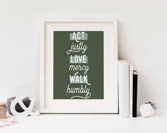 Act Justly, Love Mercy, Walk Humbly, Micah 6:8 Forest Green Art Print   Digital Download
