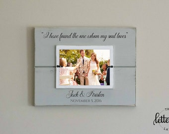 Wedding Picture Frame, Found the one whom my soul loves, song of solomon, Newlywed Gift, Wedding Gift, Mr and Mrs, Custom Photo Frame