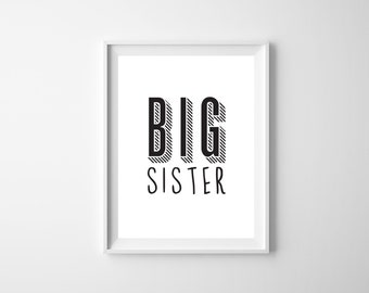INSTANT DOWNLOAD - The 'Sister' Nursery Wall Art Poster | Gift | Nursery Art | Wall Art | Big Sister | Monochrome