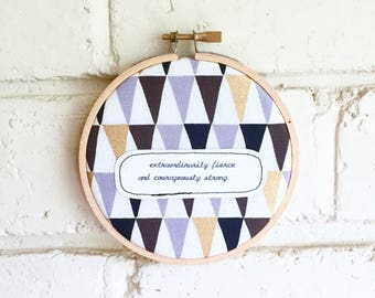 Repurposed fabric embroidery hoop wall art. Home decor. Word art. Original quote. Fierce. I am woman. Strength. Courage. Gift. Decoration.