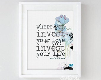 PRINT Mumford & Sons Lyric Art, Where you invest your love, you invest your life, Awake my soul lyrics, Blue Watercolor Flowers