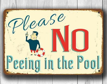 NO PEEING In The POOL Sign, No Peeing in the Pool Signs, Swimming Pool, Outdoor Pool Sign, Custom Pool Sign, Pool Decor, Funny Pool Signs