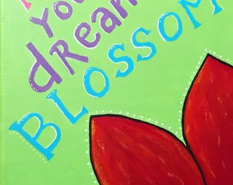 Original Painting: Let Your Dreams Blossom