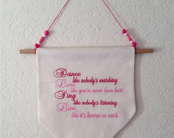 Dance like nobody's watching. Inspirational, Motivational Home Decor Hanging Wall Banner, Flag
