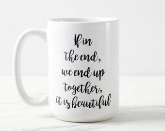 If in the end, we end up together it's beautiful | Boy Meets World | Girl Meets World | 90s Throwback | Classic TV | OVERSIZED Mug