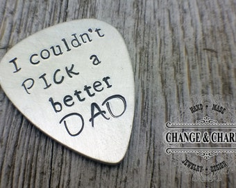 I couldn't Pick a Better Dad, Fathers Day Gift, Gift for men, Guitar Pick, Custom Guitar Pick, Gift for Dad