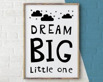 Dream Big Little One, Nursery Printable wall art, Black and White Children's Decor, Christmas Gift