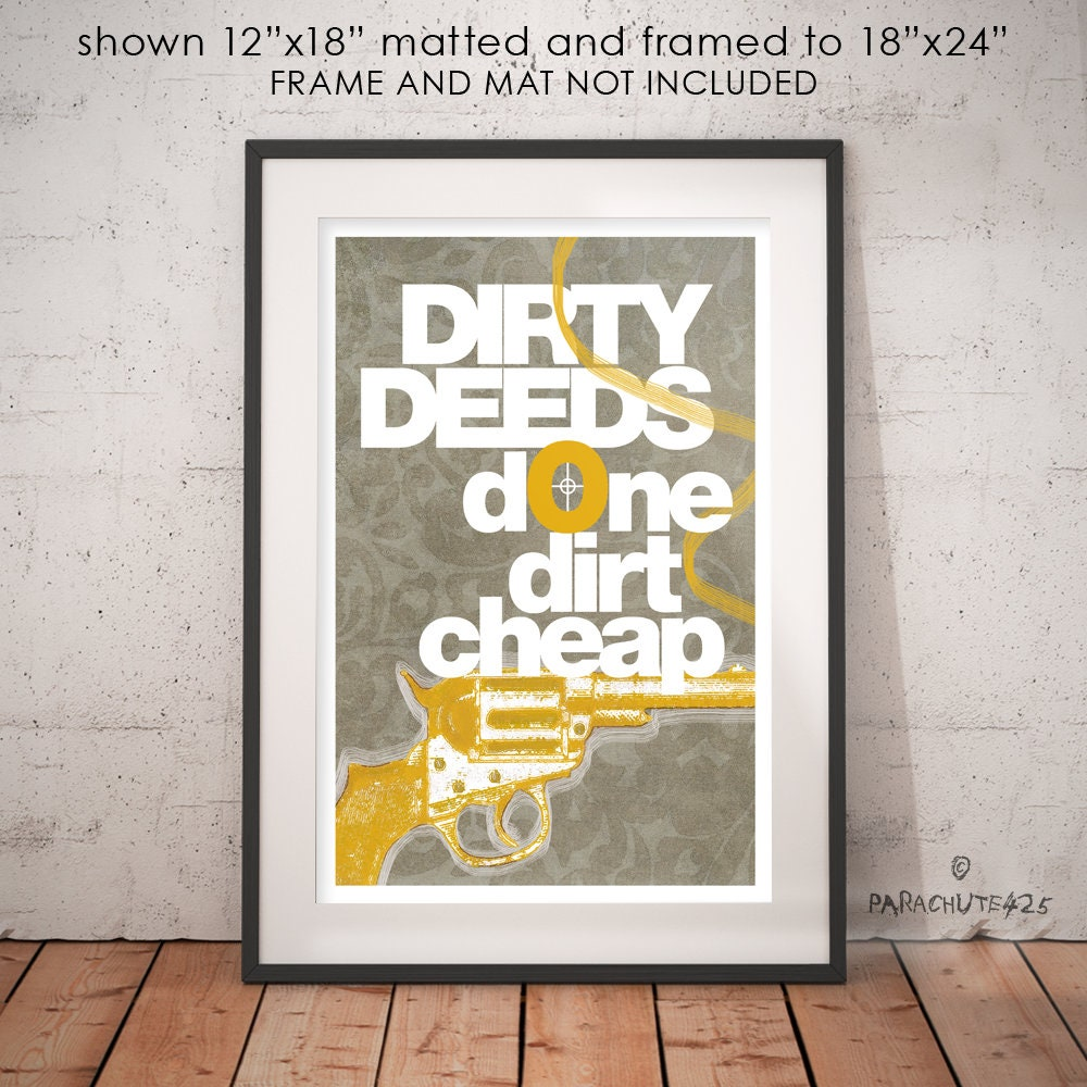 Dirt Cheap Home Decor: Dirty Deeds Done Dirt Cheap Unique Wall Art Funny Office