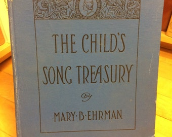 The Child's Song Treasury by Mary B. Ehrman / Vintage Book / Song Book / Childrens Book /Signed /Piano Songs /Music Book /Sheet Music / Gift