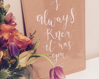 I always knew it was you / Perspex Acrylic Love Quote / Wedding sign