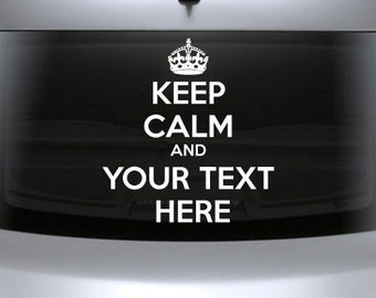 "FREE SHIPPING Keep Calm and ""Your Text Here"" Car Decal Custom Size and Color"