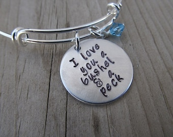 "Inspirational Bracelet- ""I love you a bushel & a peck"" with an accent bead of your choice"