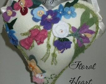 FLORAL HEART, SPRING, Embellished,  Felt,  Door Hanger,  Pincushion,  Ornament, Handmade, Hostess Gift, Teacher Gift, Mothers Day, Birthday