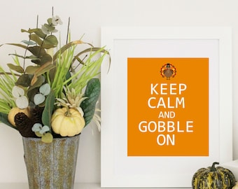 Thanksgiving Decor -  Keep Calm and Gobble On - Thanksgining Word Art -  8x10 PDF Instant  Download