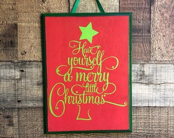 Red and Green Christmas Wood Sign Have Yourself a Merry Little Christmas 12x9