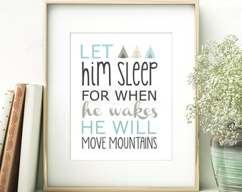 """8x10 - """"Let him sleep for when he wakes he will move mountains """" Wall Art - (JPEG Digital File) Instant Download - You Print- You Frame"""