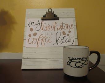 My Birthstone is a Coffee Bean, Customizable