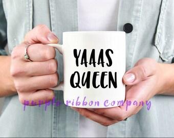 10oz Designer Mug - 'Yaaas Queen'   Gay Mug   Funny Mug   Drag Queen Quote mug   Drag Race