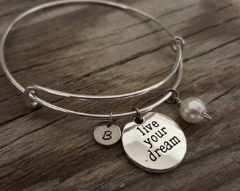 Live Your Dream Bangle - Inspirational Bangle - Dream Bracelet - Dream Jewelry - I/H&B