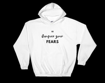Conquer Your Fears Hoodie