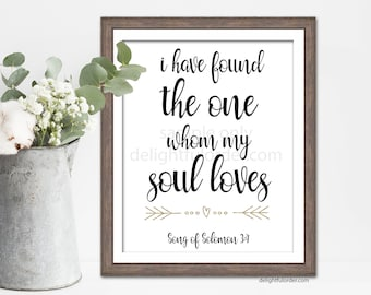 Digital - 8x10, I Have Found the One Whom My Soul Loves, Wall Art Sign, Farmhouse, Wall Art, JPEG Digital File, Instant Download - You Print