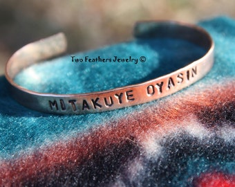 MITAKUYE OYASIN - All My Relations - Hand Stamped Copper Cuff Bracelet - Solid Copper Bracelet - Lakota - Native Inspired - Skinny Cuff