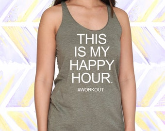 This Is My Happy Hour Hashtag Workout / Workout Tank Top For Women