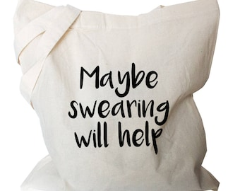 Funny Tote Bag - Tote Shoulder Bag - Fabric Shopping Bag - Swearing Might Help Tote