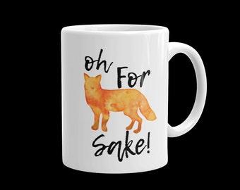 Oh For Fox Sake Coffee Mug - Funny Novelty Coffee Cup With Cute Fox
