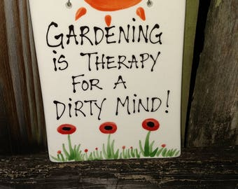 Gardening is therapy for a dirty mind hanging garden sign.