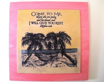 Pink Scripture Plaque. Come to me, all you who are weary and burdened, and I will give you rest. Matthew 11:28. Bible Verse Sign Hanging Art