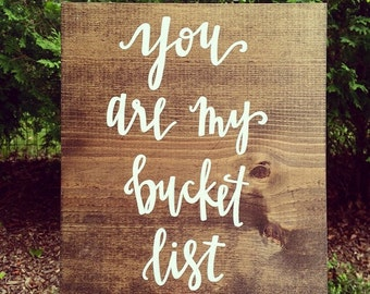 You are my Bucket List Sign