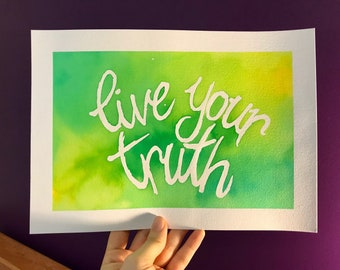 Live Your Truth // Original Watercolour Painting, Inspirational Watercolour Painting, Inspirational Wall Art, Hand-painted Wall Poster