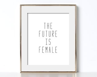 The Future Is Female Print Digital Download Print Feminism Feminist Poster The Future Is Female Poster Feminism Poster Badass Art Woman Art