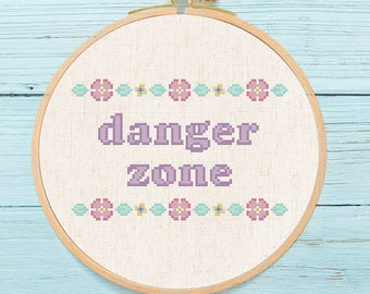 Danger Zone with Floral Border Cross Stitch Pattern, Colorful Modern Text Quote Cross Stitch Pattern PDF Instant Download