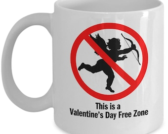 This Is A Valentines Day Free Zone - Funny Anti Valentines Day Ban Cupid Boyfriend Girlfriend Gift Coffee Mug