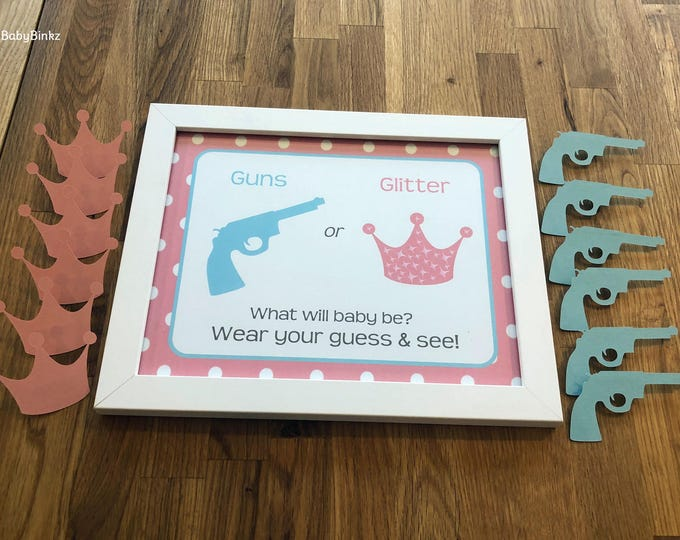 Gender Reveal Pin Set - Pins and Sign Guns or Glitter Party Baby Shower Die Cut Pistol or Crown Pink Girl & Blue Boy vote game