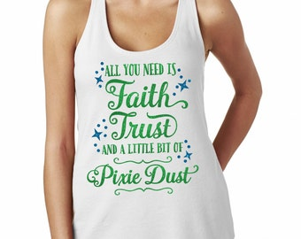 All you need is faith, love and a little bit of pixie dust - Magical Peter Pan Glitter Shirt