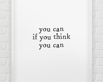 printable 'you can if you think you can' print // instant download print //  black and white typographic wall decor // motivational print