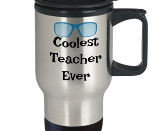 Coolest teacher ever-Funny- travel coffee cup-novelty-teachers-appreciation- gift-mug with sayings-insulated-women-men-work-office-friend