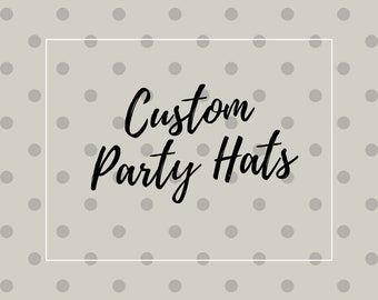 Custom Party Hats, Custom Birthday Party Hats