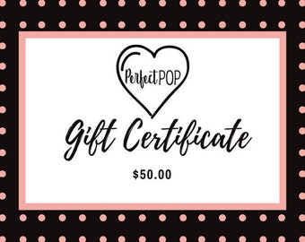 Gift Certificate to Perfect POP for 50.00 USD