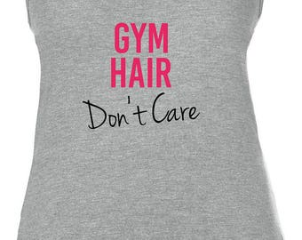 Gym hair, don't care, workout, gym, exercise, ladies vest, racerback, clothing