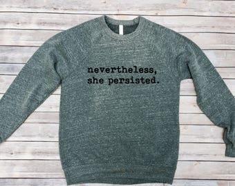 Gray Nevertheless, She Persisted Sweatshirt - Christmas Gift for Her - Christmas Gift for Him- Christmas Gift for Woman- Christmas Gift