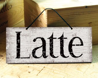 Latte Sign. Rustic Signs. Coffee Shop Decor. Kitchen Sign. Restaurant Decor. Rustic Home Decor. Farmhouse Decor. Mom Gift. Ready to Ship
