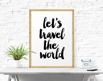 Let's Travel The World, Travel, Inspirational Poster, Typography Art Print, Quote Wall Art, Printable Art, Inspirational Quote, Art print