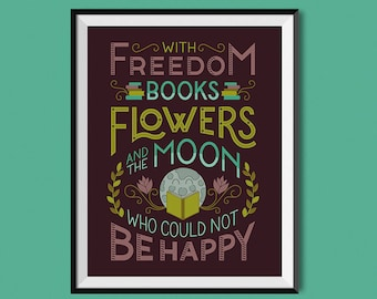 Freedom, Books, Flowers, and the Moon Print