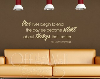 Our Lives Begin to End, Martin Luther King quote vinyl wall decal, inspirational wall words sticker